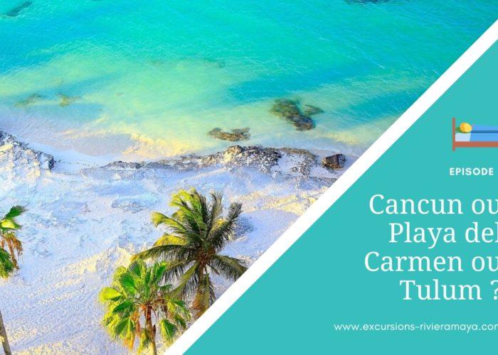 cancun ou playa del carmen ou tulum